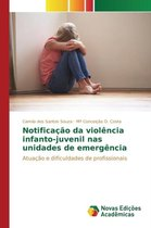 Notificacao Da Violencia Infanto-Juvenil NAS Unidades de Emergencia