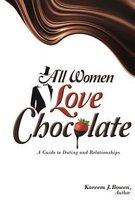 All Women Love Chocolate