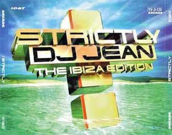 Strictly DJ Jean - The Ibiza Edition