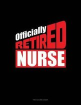Officially Retired Nurse