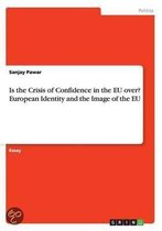 Is the Crisis of Confidence in the Eu Over? European Identity and the Image of the Eu