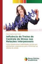 Influencia Do Treino de Controle Do Stress NAS Relacoes Interpessoais