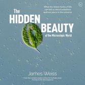 The Hidden Beauty of the Microscopic World