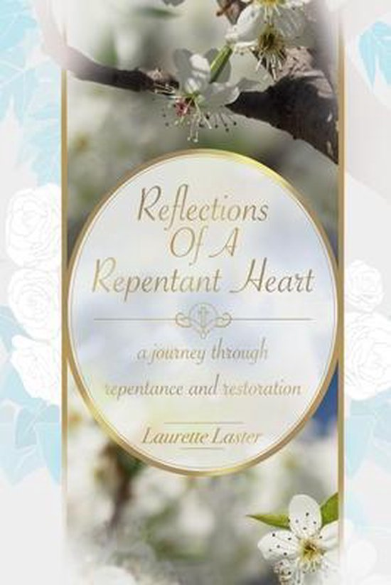 Reflections Of A Repentant Heart
