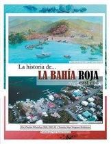 La Historia De La Bahia Roja, East End