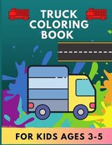 Truck coloring book for kids ages 3-5