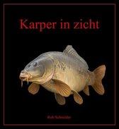 Karper in Zicht - ( Karperboek karpervisserij ) Rob Schneider