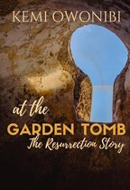 At The Garden Tomb: The Resurrection Story