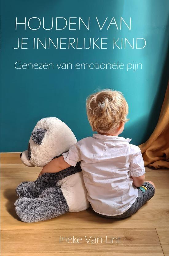 Houden van je innerlijke kind - Genezen van emotionele pijn