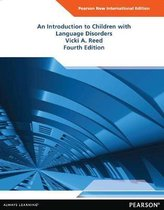An Introduction to Children with Language Disorders: Pearson  International Edition