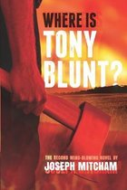 Where is Tony Blunt?