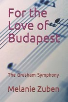 For the Love of Budapest