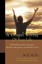 Boek cover A Gospel Worthy of Your Life van Bill Mills