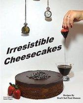 Irresistible Cheesecakes