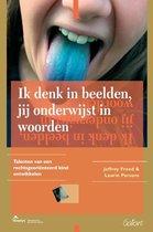 Boek cover Ik denk in beelden, jij onderwijst in woorden van Jeffrey Freed