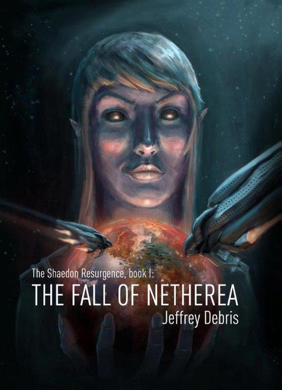 The Shaedon Resurgence 1 -   The fall of Netherea