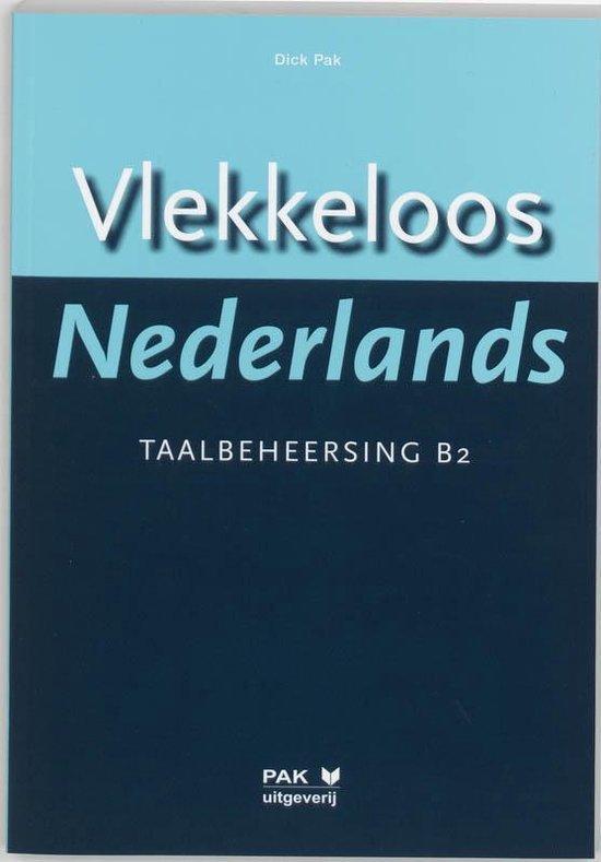 Boek cover Vlekkeloos Nederlands Taalbeheersing CEF B2 van D. Pak (Paperback)