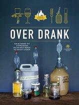 Over drank. Van wijnrank tot sterkedrank en van mout roken tot whisky stoken