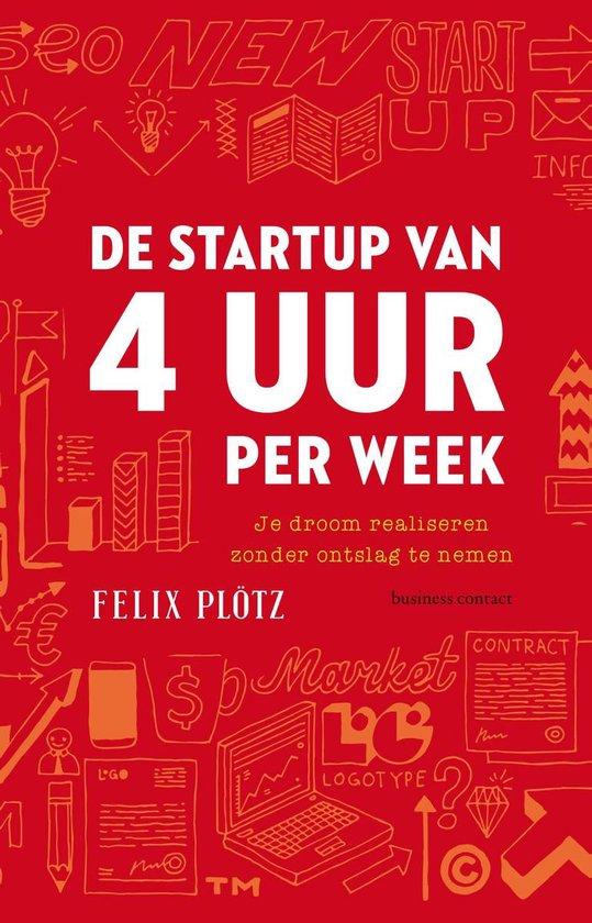 Boek cover De startup van 4 uur per week van Felix Plötz