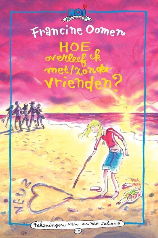 Franciene Oomen-Hoe overleef ik - Hoe overleef ik met / zonder vrienden