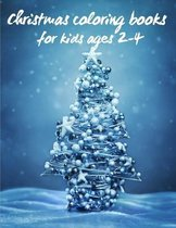Christmas coloring books for kids ages 2-4: Christmas coloring book for toddlers - Christmas Toddler Coloring Book