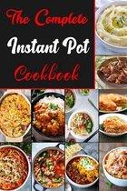 The Complete Instant pot Cookbook