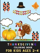 Thanksgiving coloring book for kids ages 2-4: Aamazing Collection of Fun and Easy Thanksgiving Coloring Pages for Kids, Toddlers, and Preschoolers
