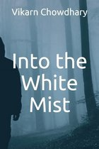 Into the White Mist