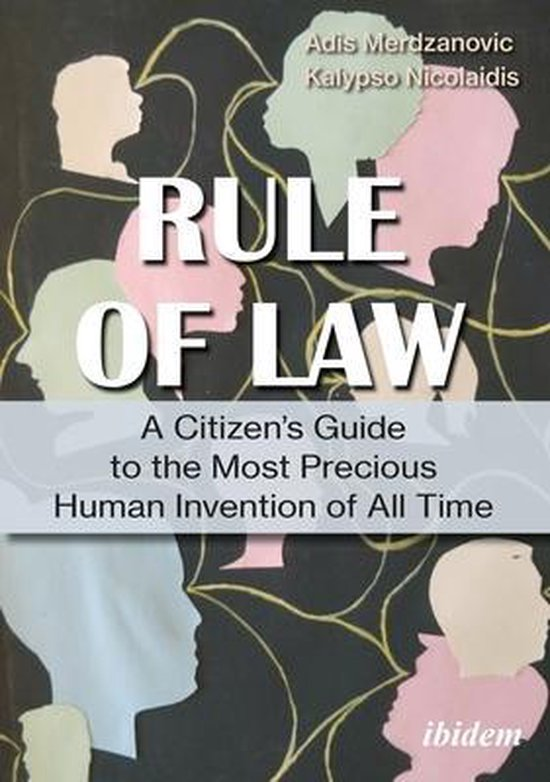 Rule of Law - A Citizen's Guide to the Most Precious Human Invention of All Time