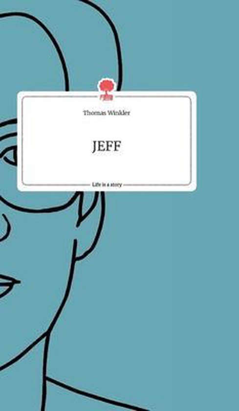 JEFF. Life is a Story - story.one