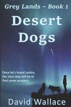Desert Dogs (Grey Lands Book 1)