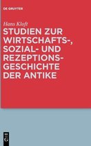Studien Zur Wirtschafts-, Sozial- Und Rezeptionsgeschichte Der Antike