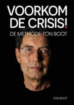 Voorkom de crisis!