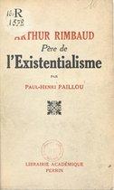Arthur Rimbaud, père de l'existentialisme