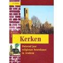 Kerken. Duizend jaar religieuze bouwkunst in Arnhem