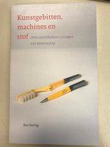 Kunstgebitten, machines en stof