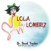Lola la Lombriz
