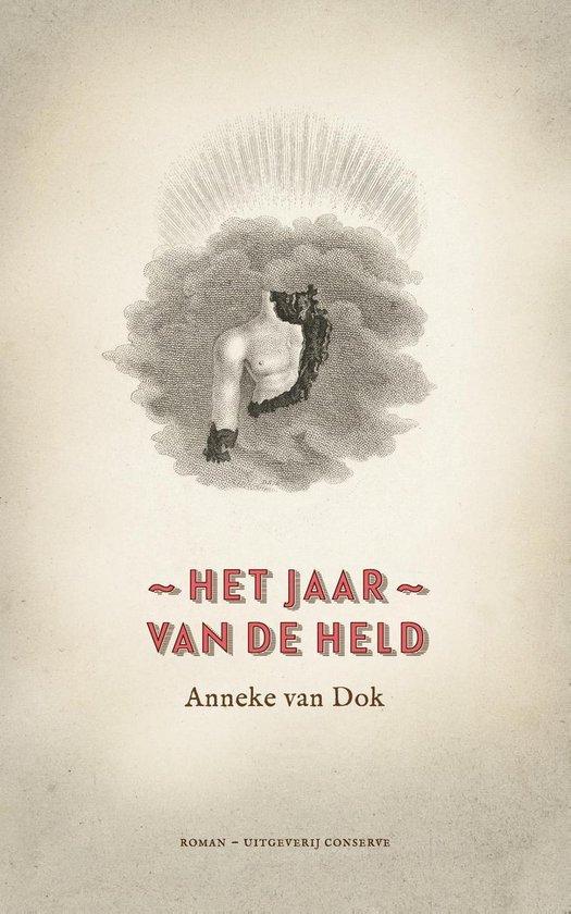 Het jaar van de held - Anneke van Dok |