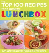 Omslag The Top 100 Recipes for a Healthy Lunchbox