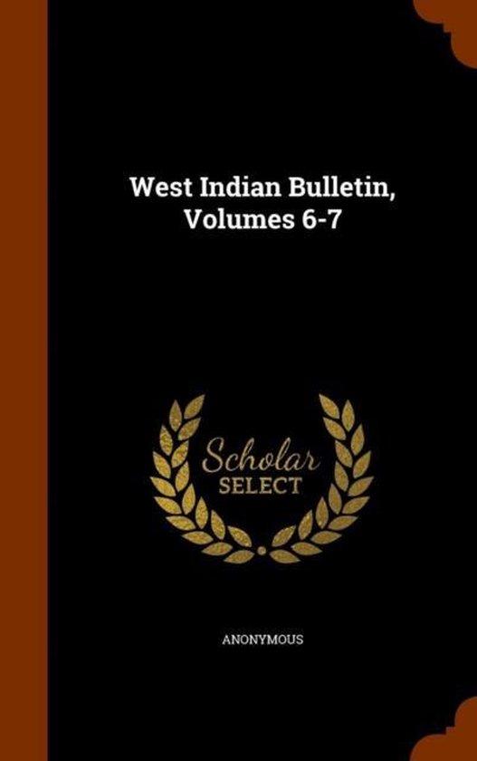 West Indian Bulletin, Volumes 6-7