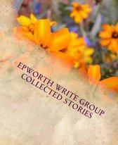 Epworth Write Group Collected Stories