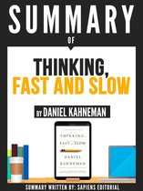 Summary Of ''Thinking, Fast And Slow - By Daniel Kahneman''