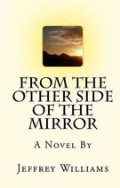 From the Other Side of the Mirror