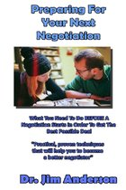 Preparing For Your Next Negotiation: What You Need To Do BEFORE A Negotiation Starts In Order To Get The Best Possible Outcome