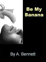 Be My Banana