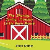 The Sharing, Caring, Friendly Little Barn Mouse