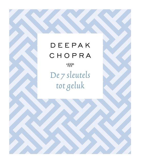De 7 sleutels tot geluk - Deepak Chopra |