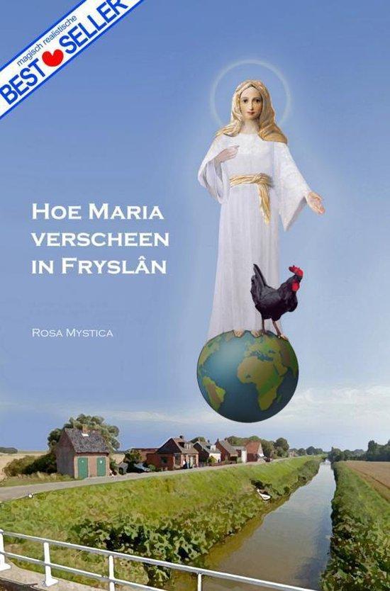 Hoe Maria verscheen in Fryslan - Rosa Mystica | Fthsonline.com