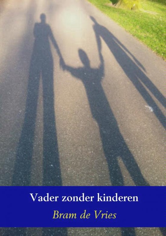 Vader zonder kinderen - Bram de Vries |