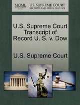 U.S. Supreme Court Transcript of Record U. S. V. Dow